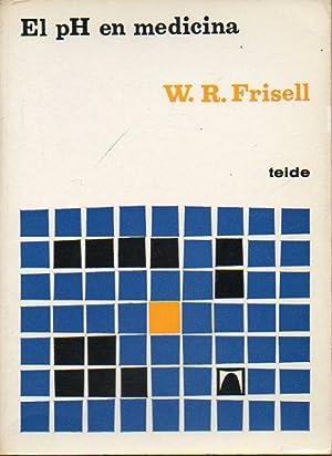 EL PH EN MEDICINA. Trad. Jorge Bozal.: Frisell, W. R.