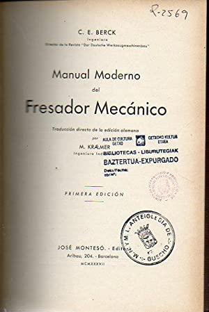 MANUAL MODERNO DEL FRESADOR MECÁNICO. 1ª edición española. Trad. M. ...