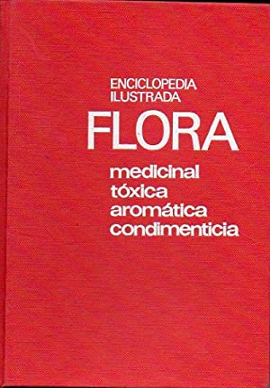 ENCICLOPEDIA ILUSTRADA FLORA MEDICINAL, TÓXICA, AROMÁTICA, CONDIMENTICIA.: Juscafresa, Mauricio.