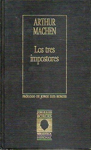 LOS TRES IMPOSTORES. Trad. Luis Loayza.: Machen, Arthur.