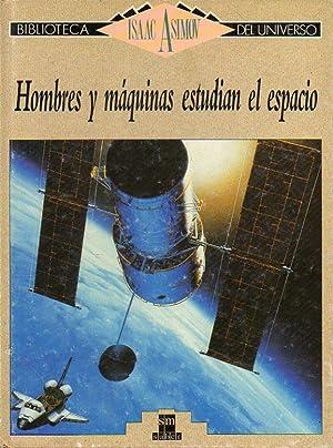 BIBLIOTECA ISAAC ASIMOV DEL UNIVERSO. Vol. 23. Hombres y máquinas estudian el espacio.: ...