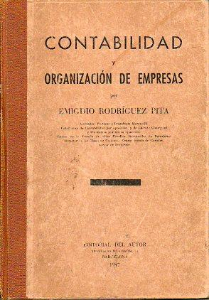 CONTABILIDAD Y ORGANIZACIÓN DE EMPRESAS.: Rodríguez Pita, Emigdio.