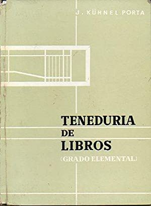 TENEDURÍA DE LIBROS. GRADO ELEMENTAL.: Kühnel Porta, J.