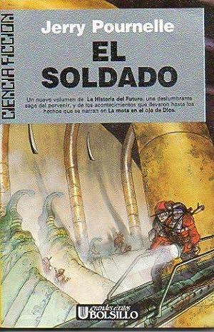 HISTORIA DEL FUTURO. II. EL SOLDADO. 1ª: Pournelle, Jerry.