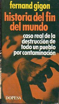 HISTORIA DEL FIN DEL MUNDO. Trad. Jean Pierre Palacios.: Gigon, Fernand.
