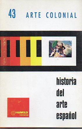 Diapositivas. HISTORIA DEL ARTE ESPAÑOL. 43. ARTE COLONIAL.: Porras, C. / Ballesteros, E. / ...