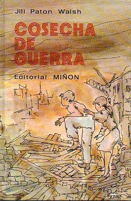 COSECHA DE GUERRA. Ilustrs. de Adolfo Calleja. Trad. Rafael Serrano.: Paton Walsh, Jill.