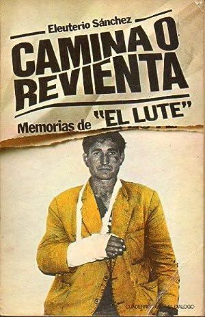 """CAMINA O REVIENTA. Memorias de """"El Lute"""". 1ª edición.: Sánchez, Eleuterio,"""