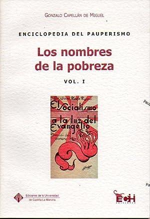 ENCICLOPEDIA DEL PAUPERISMO. Vol. I. LOS NOMBRES DE LA POBREZA.: Capellán de Miguel, Gonzalo.
