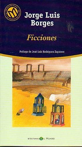 FICCIONES. Prólogo de José Luis Rodríguez Zapatero.: Borges, Jorge Luis.