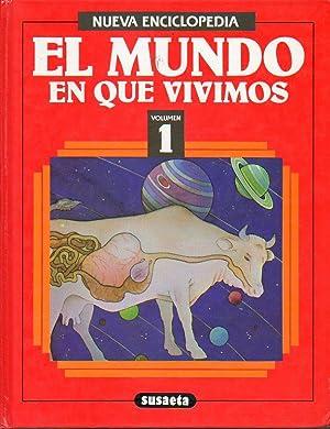 EL MUNDO EN QUE VIVIMOS. Nueva Enciclopedia. Vol. 1.: Susaeta Ediciones.