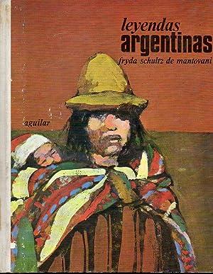 LEYENDAS ARGENTINAS. Ilustrs. de Miguel Zapata.: Schultz de Mantovani,