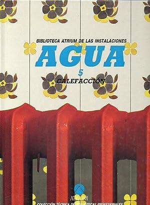 BIBLIOTECA ATRIUM DE LAS INSTALACIONES. AGUA. 5. CALEFACCIÓN.: Vigué, Jordi (DIr.)