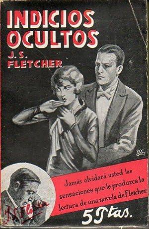 INDICIOS OCULTOS. 1ª edición española. Trad. José: Fletcher, J. S.