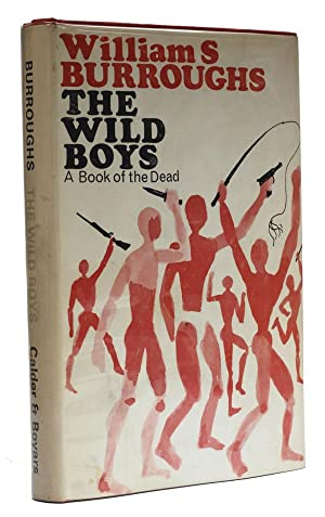The Wild Boys A Book of the: Burroughs, William S.