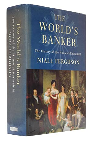 The World's Banker The History of the House of Rothschild.