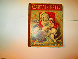 Captain Fritz, His Friends and Adventures: Emily Huntington Miller