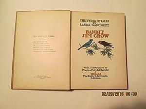 Bandit Jim Crow; The Twinkle Tales: Laura Bancroft; L. Frank Baum;