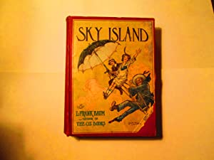 Sky Island, Being the Further Exciting Adventures: L. Frank Baum