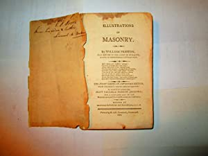 Illustrations of Masonry, to Which is Added, Many Valuable Masonic Addenda, and a Complete List o...