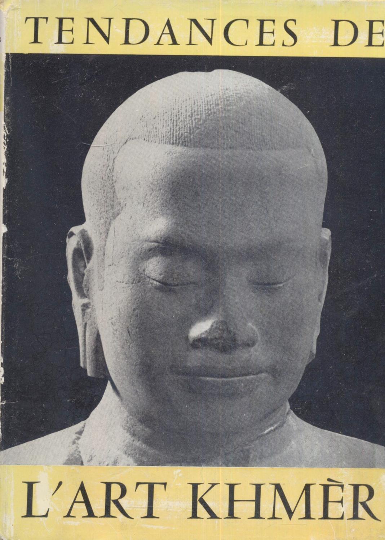 Tendances De L'Art Khmer: Commentaires sur 24 chefs-d'oeuvre du Musee de Phnom-Penh. Boisselier, Jean. Very Good Softcover