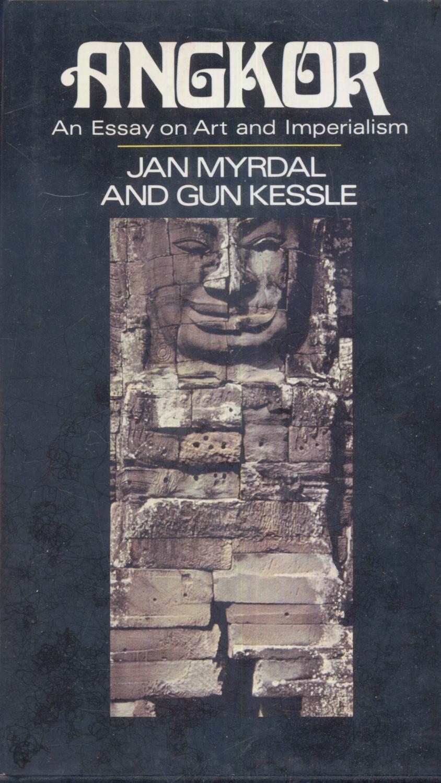 Angkor An Essay On Art And Imperialism By Myrdal Jan  Kessel  Angkor An Essay On Art And Imperialism Myrdal Jan  Kessel