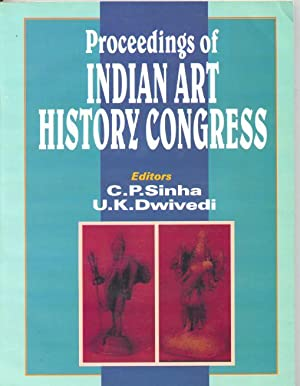 Proceedings of Indian Art History Congress -: Sinha, C.P. &