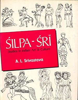 Silpa-Sri - Studies In Indian Art & Culture.: Srivastasa, A.L.