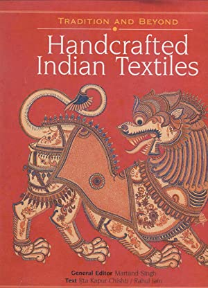Handcrafted Indian Textiles: Tradition and Beyond.: Singh, Martand., editor.