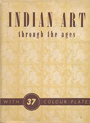Indian Art through the Ages.: Editors.