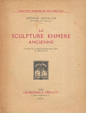 La Sculpture Khmere Ancienne.: Groslier, George.