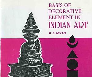 Basis Of Decorative Element In Indian Art.: Aryan, K.C.