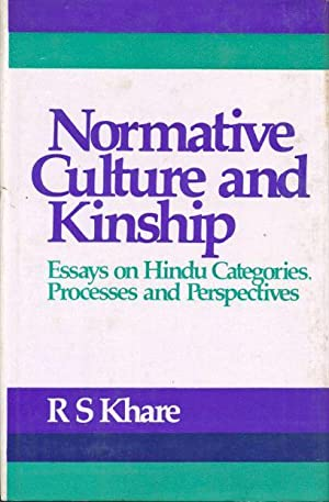Normative Culture and Kinship - Essays on Hindu Categories, Processes and Perspectives.