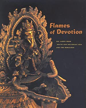 Flames Of Devotion: Oil Lamps From South And Southeast Asia And The Himalayas.: Anderson, Sean.