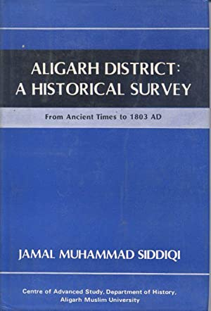 Aligarh District: A Historical Survey - From: Siddiqi, Jamal M.