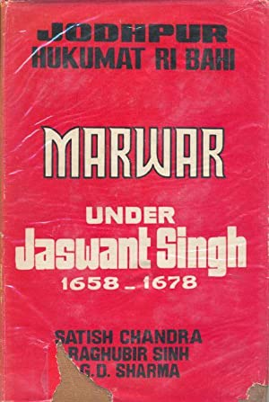 Marwar Under Jaswant Singh 1658-1678.: Chandra, Satish. Singh,