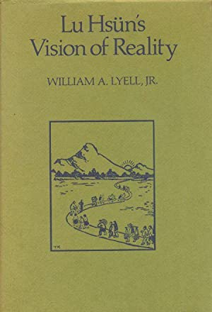 Lu Hsun's Vision of Reality.: Lyell, William A.