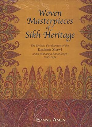 Woven Masterpieces of Sikh Heritage: The Stylistic: Ames, Frank