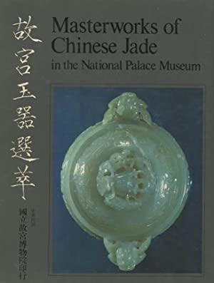 Masterworks of Chinese Jade in the National: Fu-tsung, Chiang