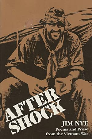 Aftershock: Poems and Prose from the Vietnam: Nye, Jim