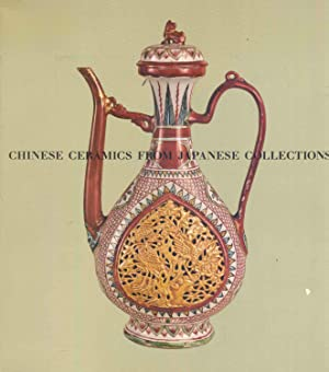 Chinese Ceramics From Japanese Collections: T'Ang Through: Hayashiya, Hyashiya. et