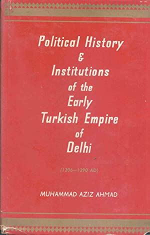 Political History & Institutions of the Early: Ahmad, Muhammad Aziz.
