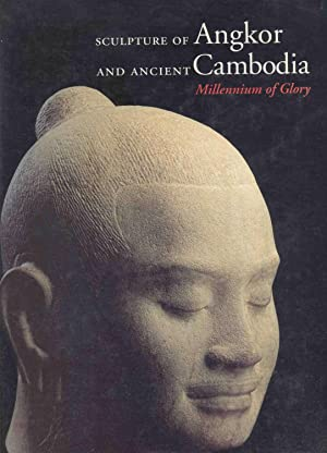 Sculpture of Angkor and Ancient Cambodia - Millennium of Glory.: Jessup, Helen I. & Zephir, Thierry...