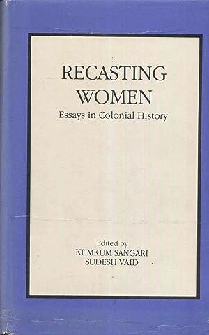 Recasting Women: Essays in Colonial History.: Sangari, Kumkum &