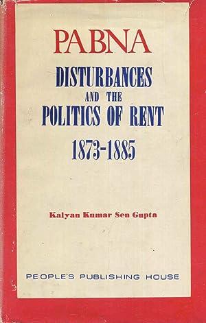 Pabna Disturbances And the Politics of Rent.: Gupta, Kalyan Kumar