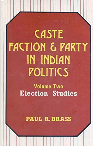 Caste, Faction and Party In Indian Politics.: Brass, Paul R.
