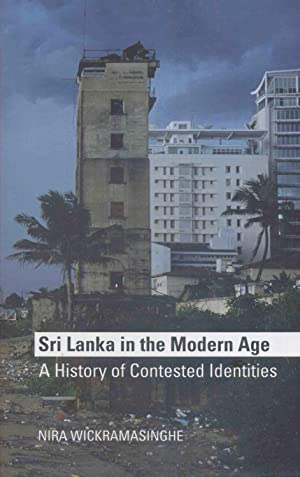 Sri Lanka in the Modern Age: A History of Contested Identites.