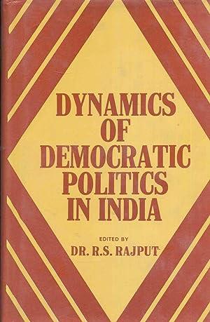 Dynamics of Democratic Politics in India: A: Rajput, Dr. R.S.,