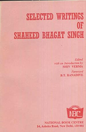 Selected Writings of Shaheed Bhagat Singh.: Verma, Shiv.
