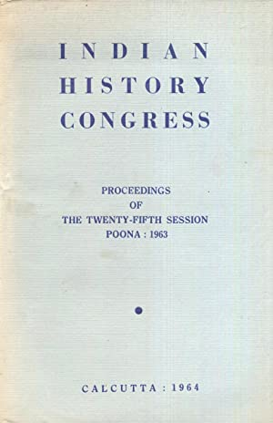 Indian History Congress. Proceedings of the Twenty-Fifth: Sen, Dr. P.